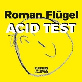 ROMAN FLÜGEL - ACID TEST